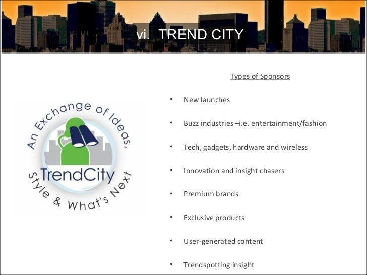 <ul><li>Types of Sponsors </li></ul><ul><li>New launches </li></ul><ul><li>Buzz industries –i.e. entertainment/fashion </l...