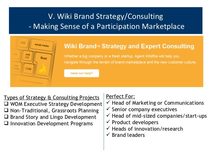 V. Wiki Brand Strategy/Consulting - Making Sense of a Participation Marketplace <ul><li>Types of Strategy & Consulting Pro...