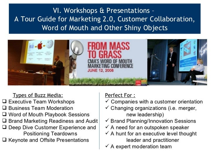 VI. Workshops & Presentations –  A Tour Guide for Marketing 2.0, Customer Collaboration, Word of Mouth and Other Shiny Obj...