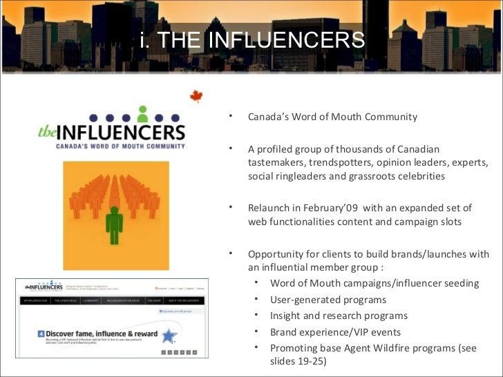 <ul><li>Canada's Word of Mouth Community </li></ul><ul><li>A profiled group of thousands of Canadian tastemakers, trendspo...
