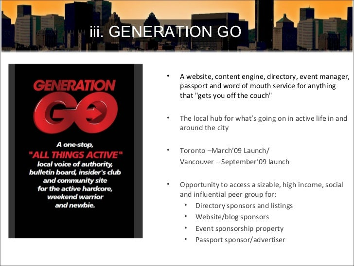 iii. GENERATION GO <ul><li>A website, content engine, directory, event manager, passport and word of mouth service for any...
