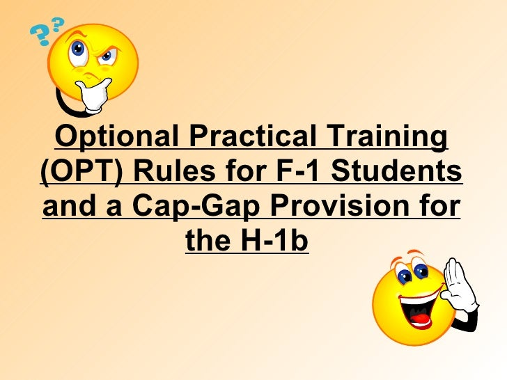 Optional Practical Training (OPT) Rules for F-1 Students and a Cap-Gap Provision for the H-1b