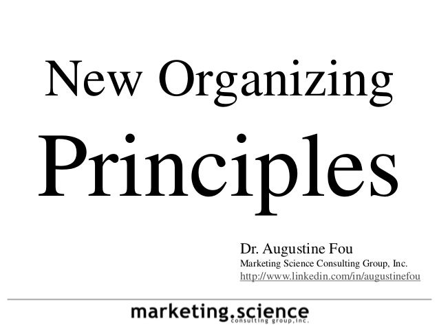 New OrganizingPrinciples       Dr. Augustine Fou       Marketing Science Consulting Group, Inc.       http://www.linkedin....