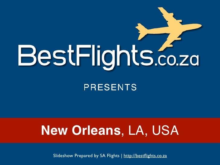 New Orleans, LA, USA Slideshow Prepared by SA Flights   http://bestflights.co.za