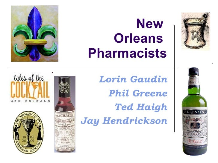 New     Orleans  Pharmacists    Lorin Gaudin      Phil Greene       Ted Haigh Jay Hendrickson
