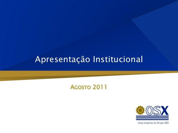 Apresentação Institucional        AGOSTO 2011