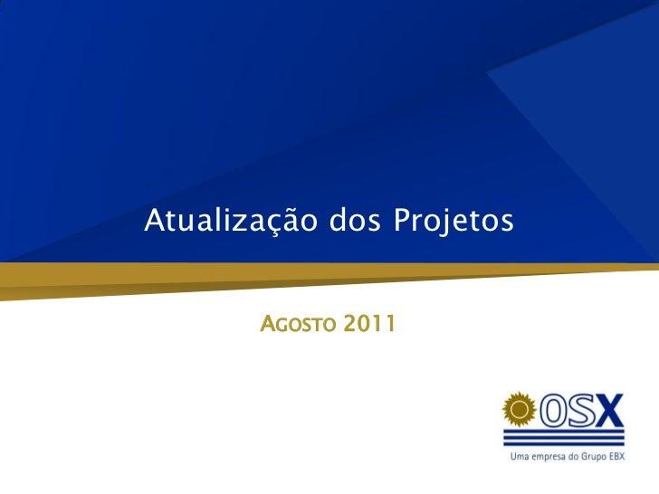Atualização dos Projetos       AGOSTO 2011