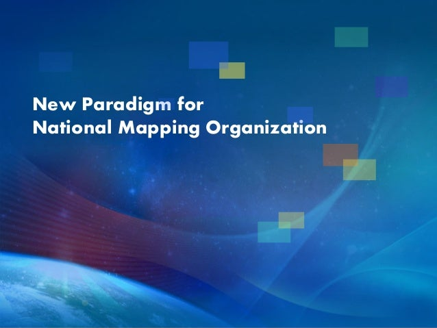 New Paradigm for National Mapping Organization