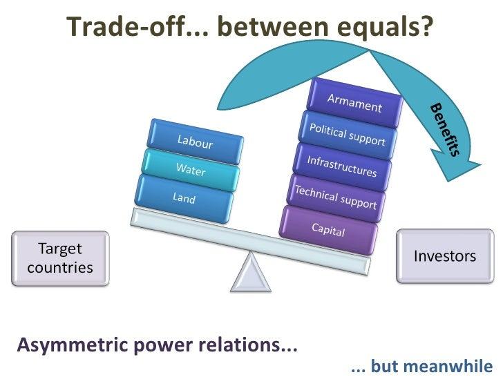 Trade-off... between equals?  <ul><li>Asymmetric power relations... </li></ul>... but meanwhile Benefits