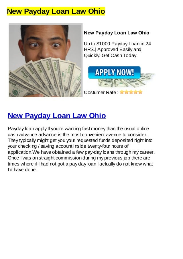 New Payday Loan Law OhioNew Payday Loan Law OhioUp to $1000 Payday Loan in 24HRS.| Approved Easily andQuickly. Get Cash To...