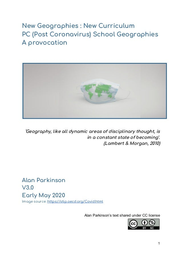 New Geographies : New Curriculum PC (Post Coronavirus) School Geographies A provocation 'Geography, like all dynamic ar...