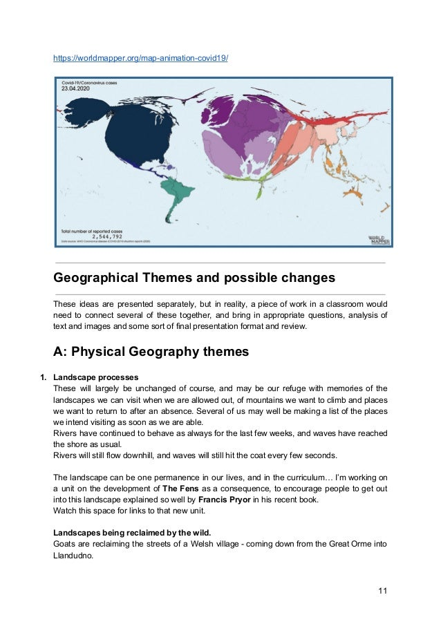 https://worldmapper.org/map-animation-covid19/ Geographical Themes and possible changes These ideas are presented separate...