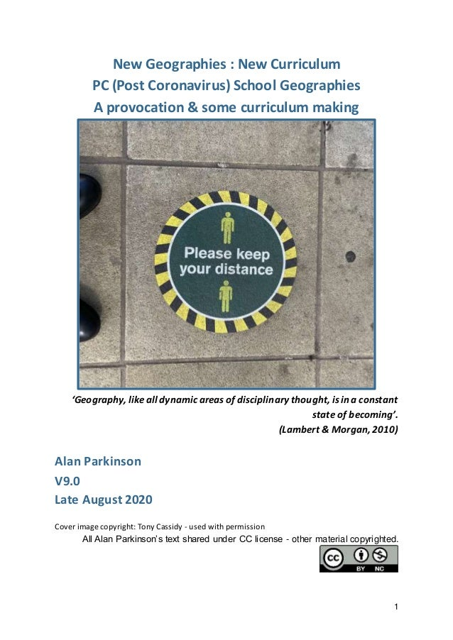 1 New Geographies : New Curriculum PC (Post Coronavirus) School Geographies A provocation & some curriculum making 'Geogra...