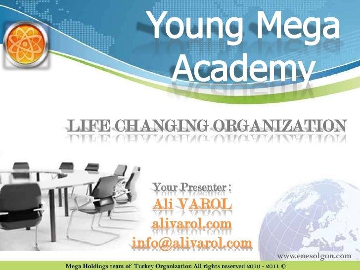 LIFE CHANGING ORGANIZATION        Your Presenter :         Ali VAROL         alivarol.com      info@alivarol.com