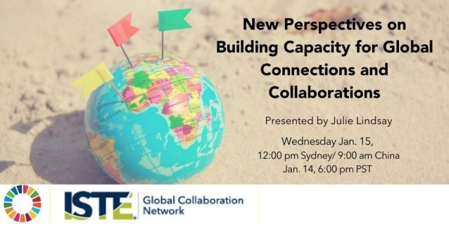 Julie Lindsay, PhD @julielindsay January 2020 Building capacity for global connections and collaborations NEW PERSPECTIVES...