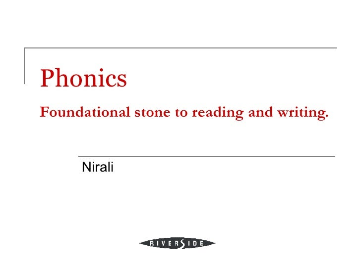 PhonicsFoundational stone to reading and writing.      Nirali