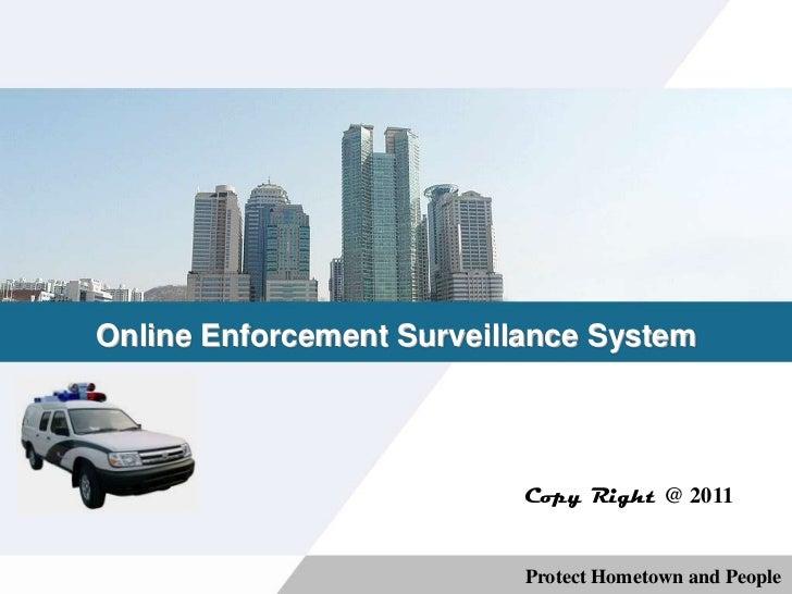 Online Enforcement Surveillance System                           Copy Right @ 2011                           Protect Homet...