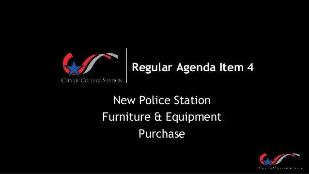 Regular Agenda Item 4 New Police Station Furniture & Equipment Purchase
