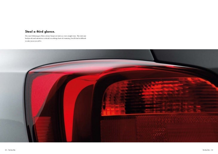 Steal a third glance.                    The new Volkswagen Polo is sheer beauty to look at, every single time. The intric...