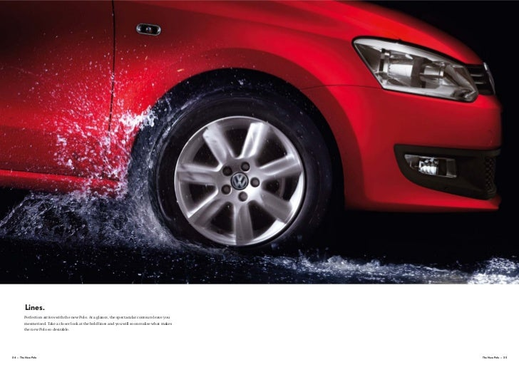 Lines.        Perfection arrives with the new Polo. At a glance, the spectacular contours leave you        mesmerised. Tak...