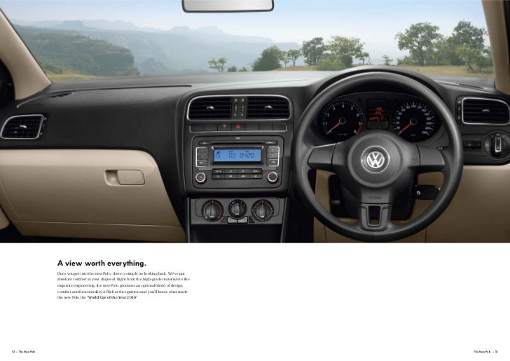 A view worth everything.                    Once you get into the new Polo, there is simply no looking back. We've put    ...