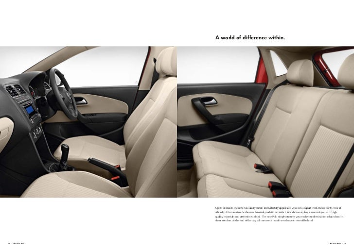 A world of difference within.                    Opt to sit inside the new Polo and you will immediately appreciate what s...