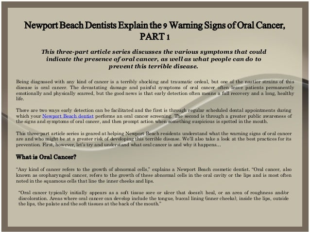Newport Beach Dentists Explain the 9 Warning Signs of Oral Cancer, PART 1 This three-part article series discusses the var...