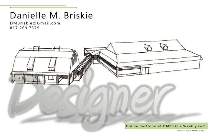 Danielle M. BriskieDMBriskie@Gmail.com817.269.7379                      Online Portfolio at DMBriskie.Weebly.com          ...