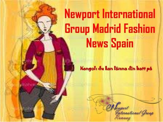 Newport InternationalGroup Madrid Fashion    News Spain   Kangol: du kan lämna din hatt på