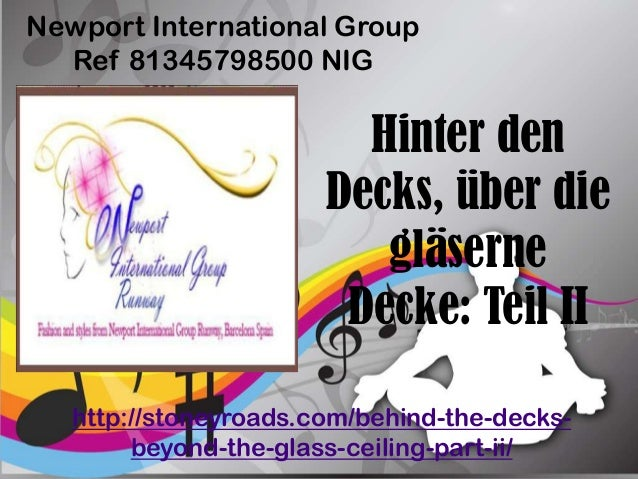 Hinter denDecks, über diegläserneDecke: Teil IINewport International GroupRef 81345798500 NIGhttp://stoneyroads.com/behind...