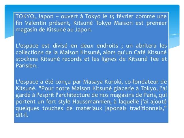TOKYO, Japon – ouvert à Tokyo le 15 février comme unefin Valentin présent, Kitsuné Tokyo Maison est premiermagasin de Kits...