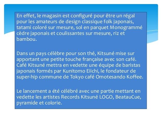 En effet, le magasin est configuré pour être un régalpour les amateurs de design classique folk japonais,tatami coloré sur...