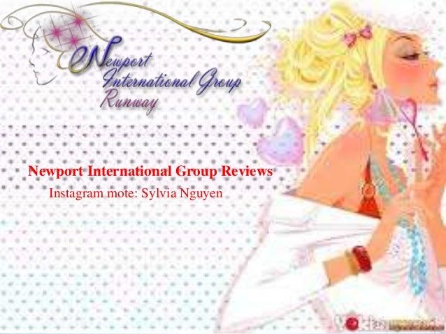 Newport International Group Reviews  Instagram mote: Sylvia Nguyen