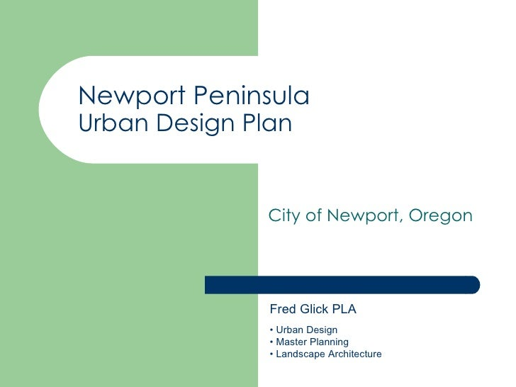 Newport PeninsulaUrban Design Plan               City of Newport, Oregon               Fred Glick PLA               • Urba...