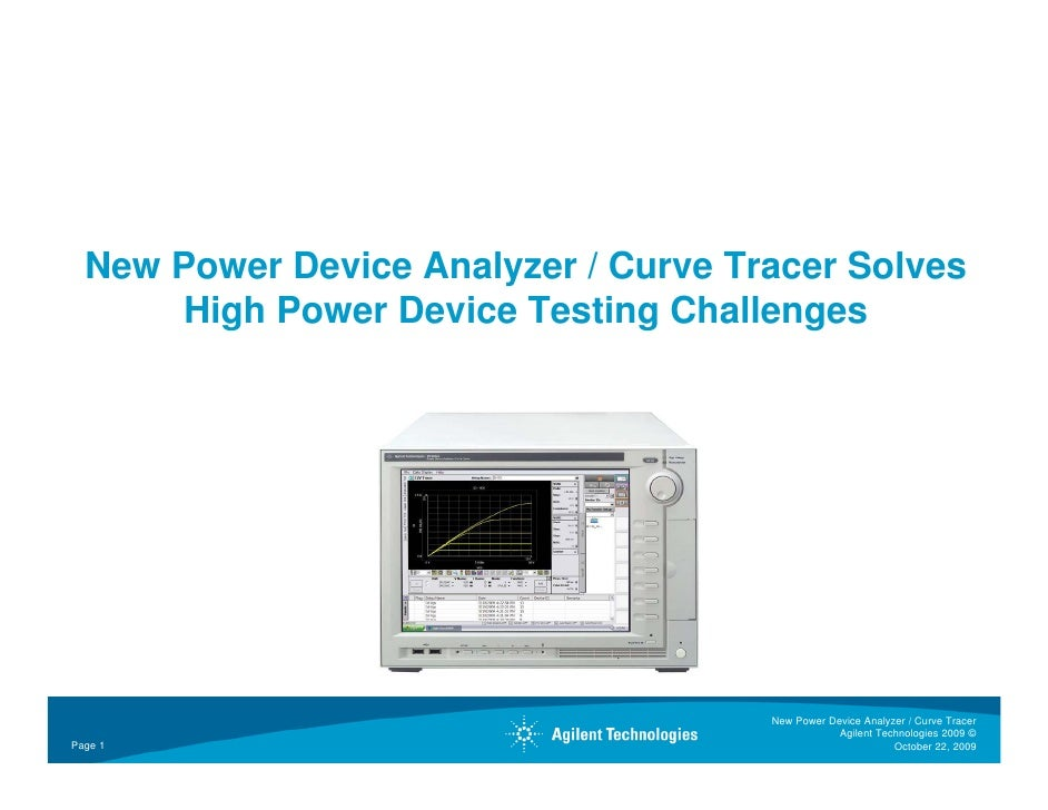 New Power Device Analyzer / Curve Tracer Solves                               C            S        High Power Device Test...
