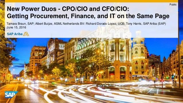 Tamara Braun, SAP; Albert Buijze, ASML Netherlands BV: Richard Dorado Lopez, UCB; Tony Harris, SAP Ariba (SAP) June 15, 20...