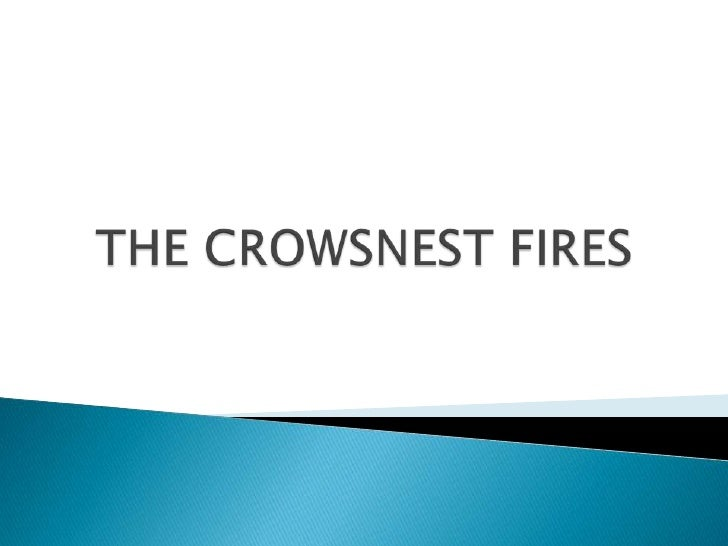 THE CROWSNEST FIRES<br />