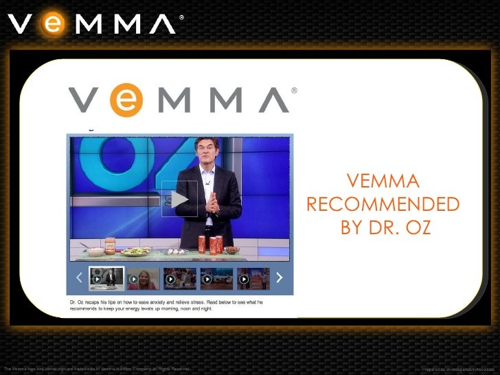 Johannes       VEMMA           RECOMMENDED              BY DR. OZ