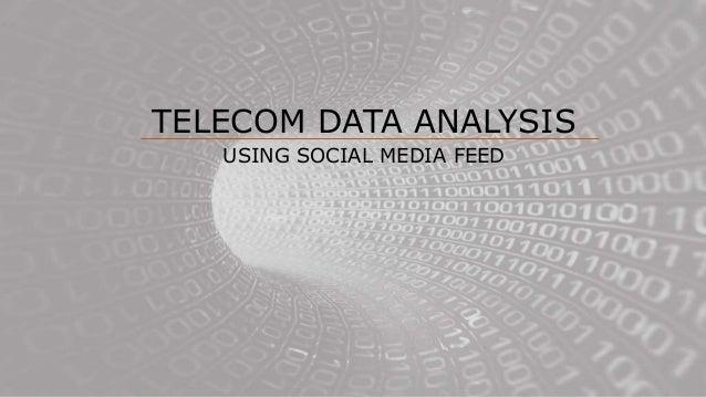 TELECOM DATA ANALYSIS USING SOCIAL MEDIA FEED