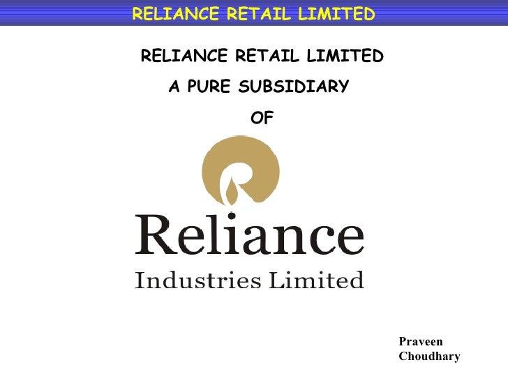 RELIANCE RETAIL LIMITED RELIANCE RETAIL LIMITED A PURE SUBSIDIARY  OF Praveen Choudhary