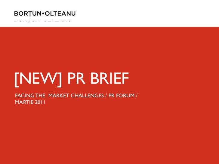 [NEW] PR BRIEFFACING THE MARKET CHALLENGES / PR FORUM /MARTIE 2011