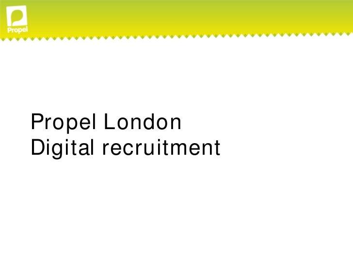 Propel LondonDigital recruitment