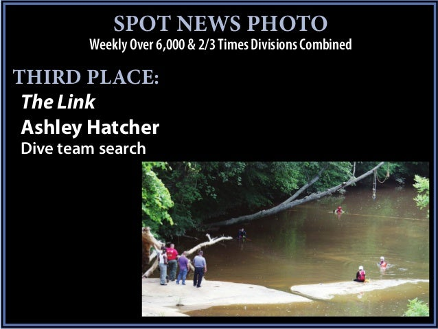 SPOT NEWS PHOTO        Weekly Over 6,000 & 2/3 Times Divisions CombinedTHIRD PLACE: The Link Ashley HatcherDive team search