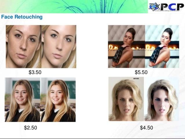 Face Retouching $2.50 $4.50 $3.50 $5.50