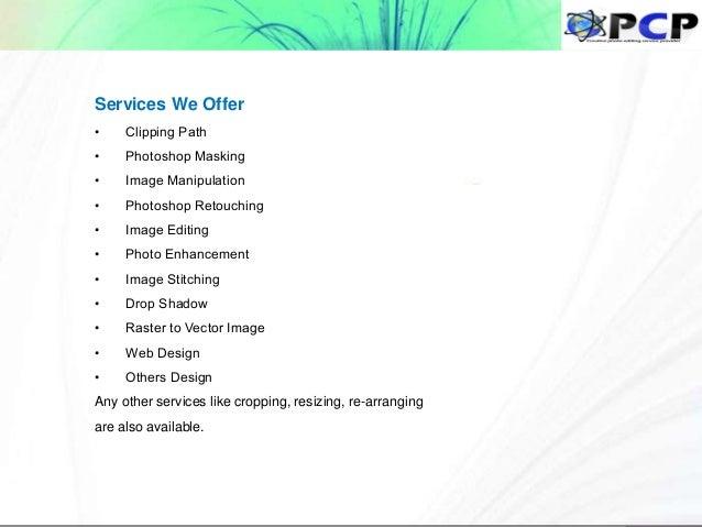 Services We Offer • Clipping Path • Photoshop Masking • Image Manipulation • Photoshop Retouching • Image Editing • Photo ...