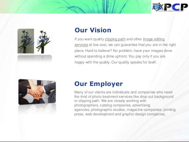 Many of our clients are individuals and companies who need the kind of photo treatment services like drop out background o...