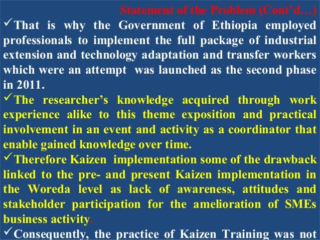 the kaizen implementation in ethiopia What benefits have you seen applying kaizen as a continuous improvement tool in your organization  we can gain from the implementation of kaizen kaizen can reduces waste in areas such as .