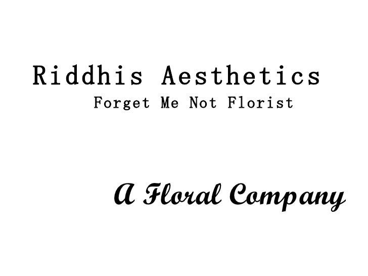 Riddhis Aesthetics  Forget Me Not Florist  A Floral Company