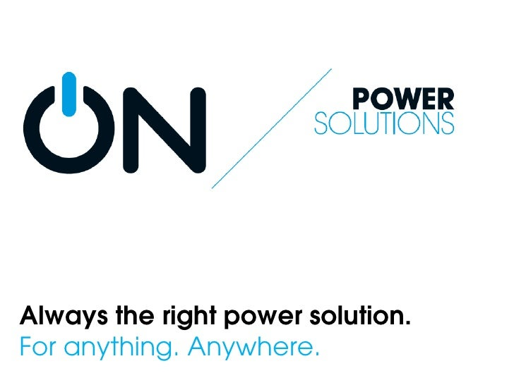 Always the right power solution.For anything. Anywhere.