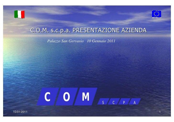 C.O.M. s.c.p.a. PRESENTAZIONE AZIENDA Palazzo San Gervasio  10 Gennaio 2011 C O M S C P A